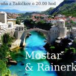 Mostar & Rainerka