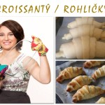 Croissantŷ / Rohličkŷ