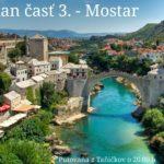 Balkan časť 3. – Mostar