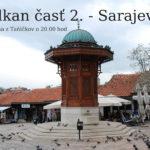 Balkan časť 2. – Sarajevo