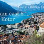 Balkan časť 6. – Kotor