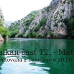 Balkan časť 12. – Matka