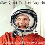 Slavnŷj putnik – Jurij Gagarin
